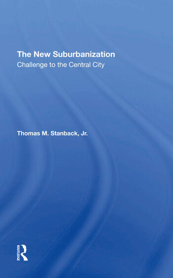 The New Suburbanization Challenge To The Central City book cover