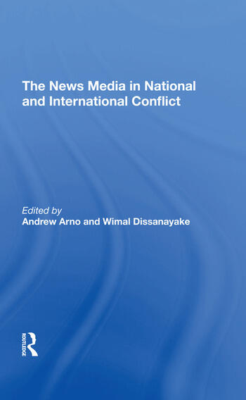 The News Media In National And International Conflict book cover