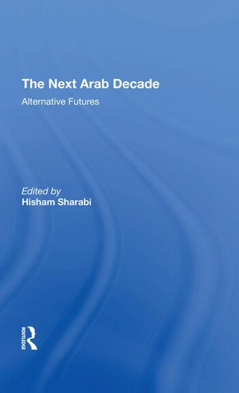 The Next Arab Decade Alternative Futures book cover