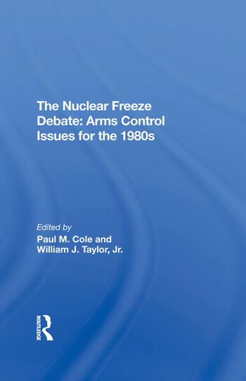 The Nuclear Freeze Debate Arms Control Issues For The 1980s book cover