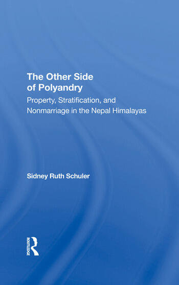 The Other Side Of Polyandry Property, Stratification, And Nonmarriage In The Nepal Himalayas book cover