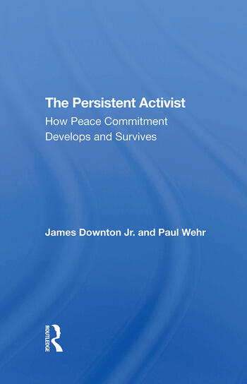The Persistent Activist How Peace Commitment Develops And Survives book cover