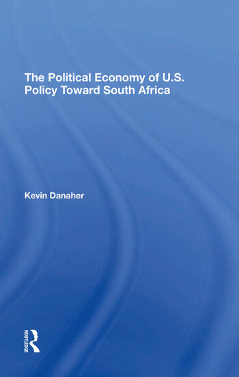 The Political Economy Of U.s. Policy Toward South Africa book cover
