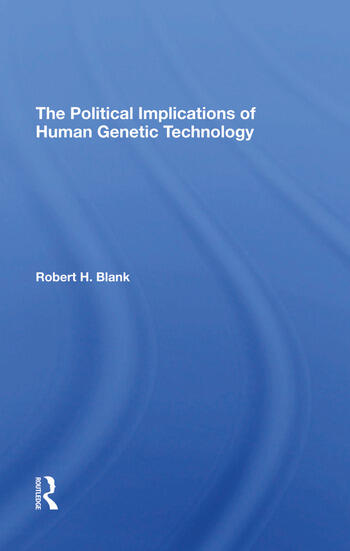 The Political Implications Of Human Genetic Technology book cover