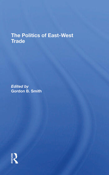 The Politics Of Eastwest Trade book cover