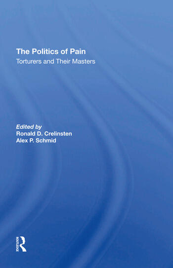 The Politics Of Pain Torturers And Their Masters book cover