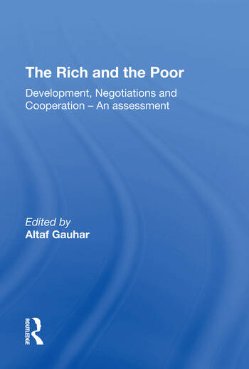 The Rich And The Poor Development, Negotiations And Cooperationan Assessment book cover