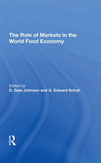 The Role Of Markets In The World Food Economy book cover