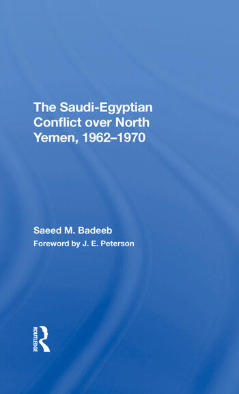 The Saudiegyptian Conflict Over North Yemen, 19621970 book cover