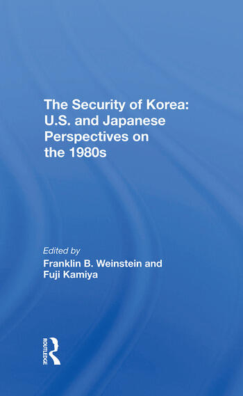 The Security Of Korea U.s. And Japanese Perspectives On The 1980s book cover
