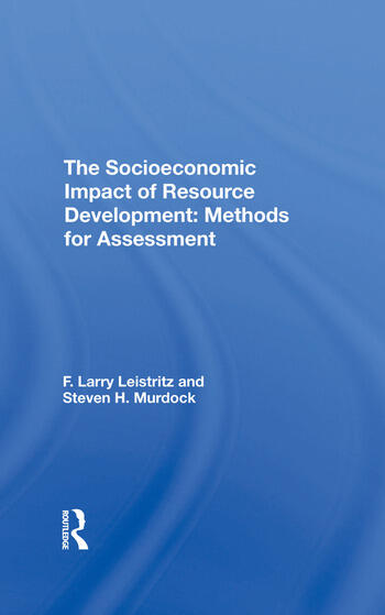 The Socioeconomic Impact Of Resource Development Methods For Assessment book cover