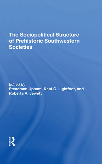 The Sociopolitical Structure Of Prehistoric Southwestern Societies book cover