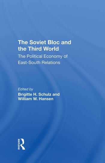 The Soviet Bloc And The Third World The Political Economy Of Eastsouth Relations book cover