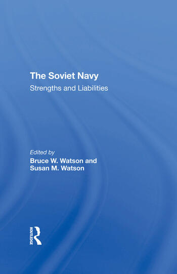 The Soviet Navy Strengths And Liabilities book cover