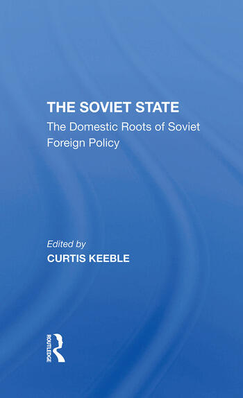 The Soviet State The Domestic Roots Of Soviet Foreign Policy book cover