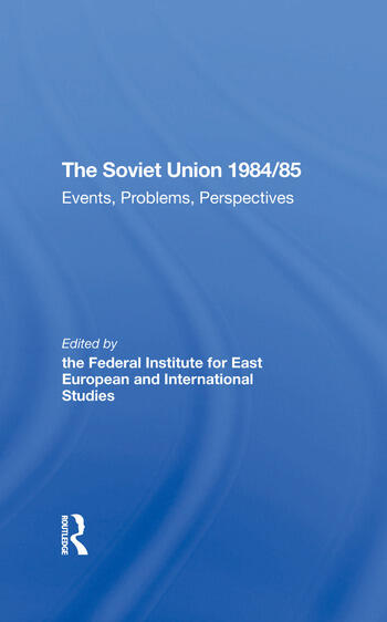 The Soviet Union 1984/85 Events, Problems, Perspectives book cover