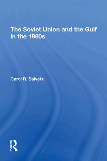 The Soviet Union And The Gulf In The 1980s book cover