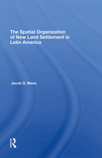 The Spatial Organization Of New Land Settlement In Latin America book cover