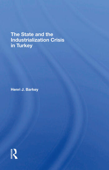 The State And The Industrialization Crisis In Turkey book cover