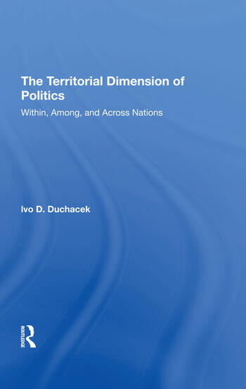 The Territorial Dimension Of Politics Within, Among, And Across Nations book cover