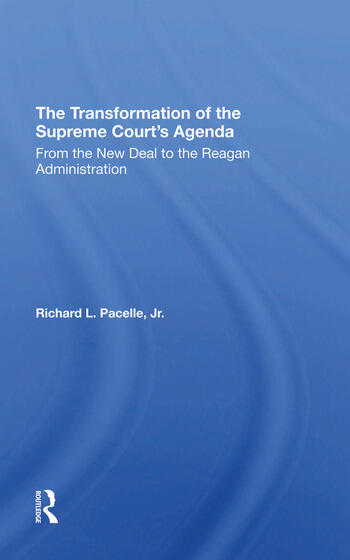 The Transformation Of The Supreme Court's Agenda From The New Deal To The Reagan Administration book cover