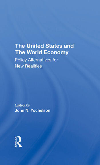 The U.s. And The World Economy Policy Alternatives For New Realities book cover