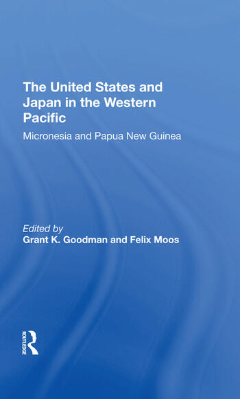 The United States And Japan In The Western Pacific Micronesia And Papua New Guinea book cover