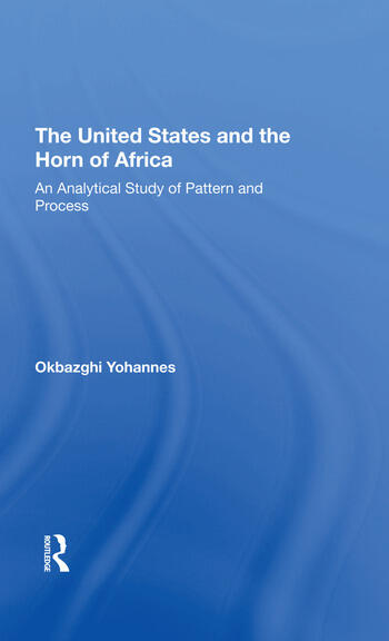 The United States And The Horn Of Africa An Analytical Study Of Pattern And Process book cover