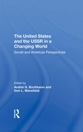 The United States And The Ussr In A Changing World Soviet And American Perspectives book cover