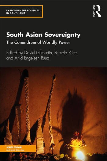 South Asian Sovereignty The Conundrum of Worldly Power book cover