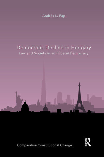 Democratic Decline in Hungary Law and Society in an Illiberal Democracy book cover