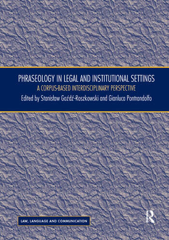 Phraseology in Legal and Institutional Settings A Corpus-based Interdisciplinary Perspective book cover