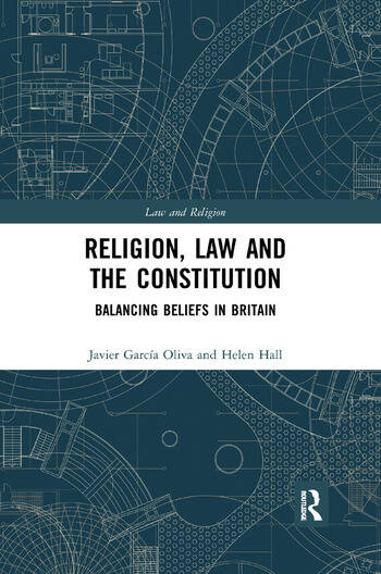 Religion, Law and the Constitution Balancing Beliefs in Britain book cover