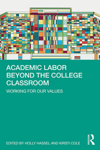 Academic Labor Beyond the College Classroom Working for our Values book cover