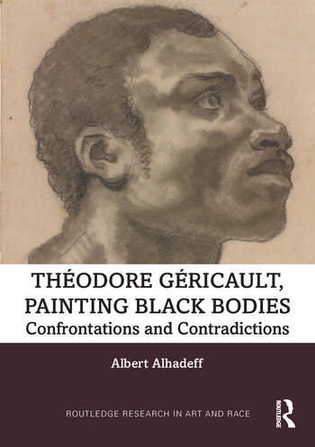 Theodore Gericault, Painting Black Bodies Confrontations and Contradictions book cover
