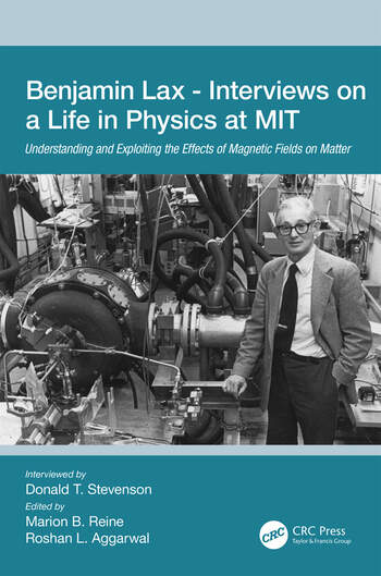 Benjamin Lax - Interviews on a Life in Physics at MIT Understanding and Exploiting the Effects of Magnetic Fields on Matter book cover