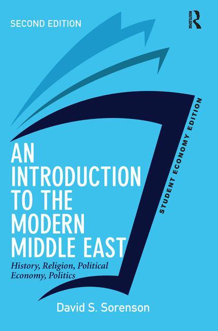 An Introduction to the Modern Middle East, Student Economy Edition History, Religion, Political Economy, Politics book cover