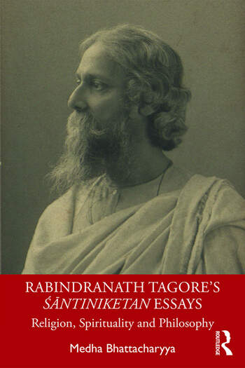 Rabindranath Tagore's Śāntiniketan Essays Religion, Spirituality and Philosophy book cover