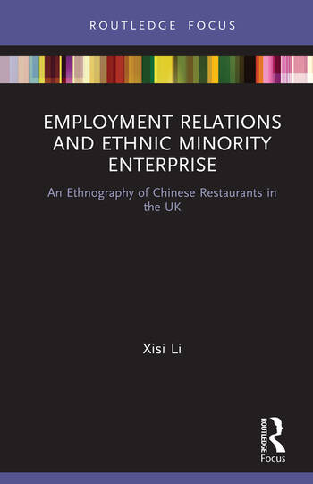 Employment Relations and Ethnic Minority Enterprise An Ethnography of Chinese Restaurants in the UK book cover