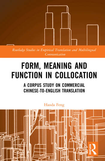 Form, Meaning and Function in Collocation A Corpus Study on Commercial Chinese-to-English Translation book cover