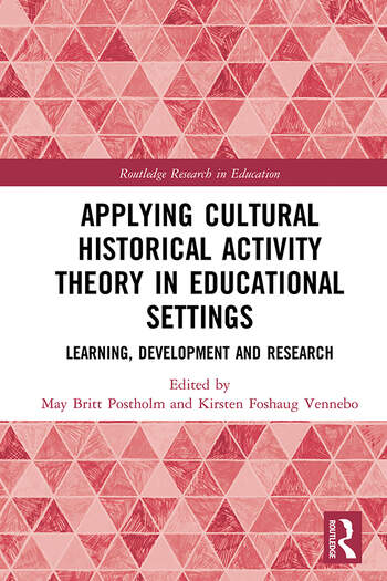 Applying Cultural Historical Activity Theory in Educational Settings Learning, Development and Research book cover