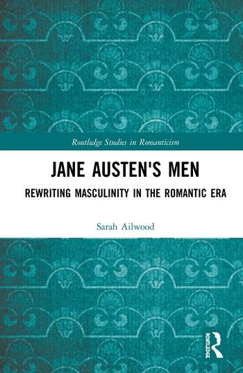 Jane Austen's Men Rewriting Masculinity in the Romantic Era book cover