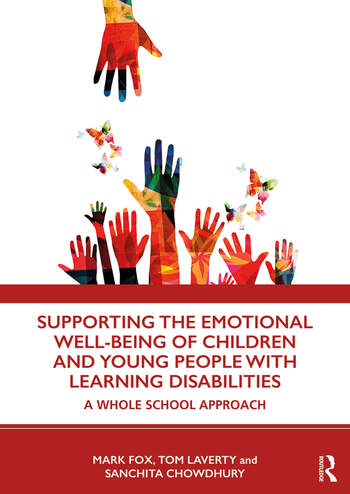 Supporting the Emotional Well-being of Children and Young People with Learning Disabilities A Whole School Approach book cover