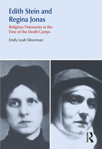 Edith Stein and Regina Jonas Religious Visionaries in the Time of the Death Camps book cover