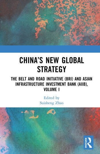 China's New Global Strategy The Belt and Road Initiative (BRI) and Asian Infrastructure Investment Bank (AIIB), Volume I book cover
