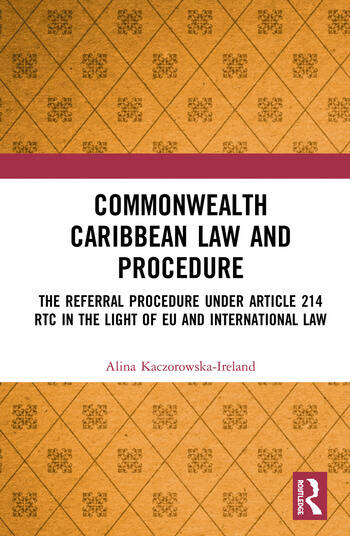 Commonwealth Caribbean Law and Procedure The Referral Procedure under Article 214 RTC in the Light of EU and International Law book cover