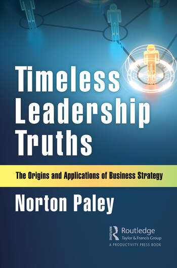 Timeless Leadership Truths The Origins and Applications of Business Strategy book cover