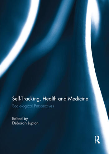 Self-Tracking, Health and Medicine Sociological Perspectives book cover