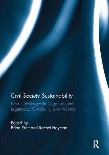 Civil Society Sustainability New challenges in organisational legitimacy, credibility, and viability book cover