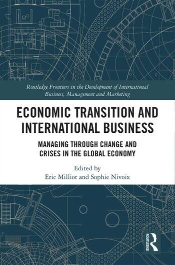Economic Transition and International Business Managing Through Change and Crises in the Global Economy book cover